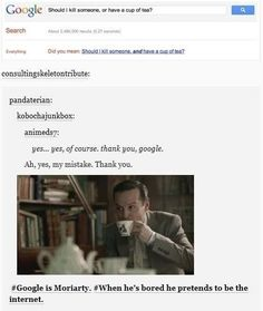 #Google is Moriarty XD Maybe Moriarty has several different Tumblr and Pinterest accounts and makes up fake theories on his survival to screw with us.