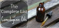 This is the complete list of comedogenic oils! Over 80 carrier oil profiles that explain skin type, essential fatty acid ratios, and comedogenic rating.