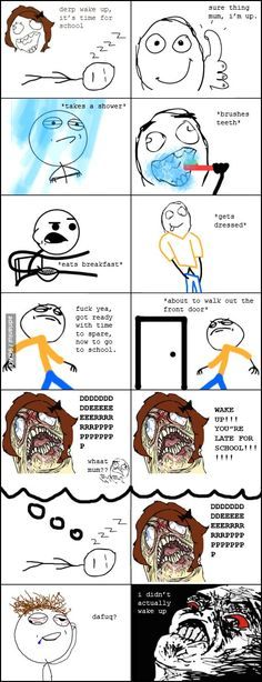 Dream rage. happened to me quite a bit during high school