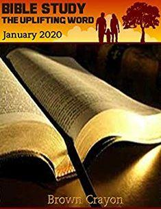 Amazon.com: Bible Study The Uplifting Word - January 2020 eBook: Brown Crayon -: Books