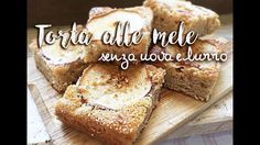 TORTA DI MELE senza uova e burro - RICETTA FACILE E VELOCE -EASY RECIPE