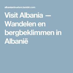 Visit Albania — Wandelen en bergbeklimmen in Albanië