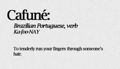 Cafuné. Thus word's going in my vocabulary. Lol.