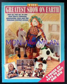'The Greatest Show on Earth', a fabulous collection of handsewn pantomime… Modern Sewing Patterns, Knitting Patterns, Alan Dart, Womans Weekly, Modern Toys, Pantomime, Designer Toys, Stockinette, Stuffed Toys Patterns