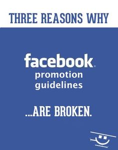 3 Reasons Why Facebook Promotion Guidelines Are Broken.