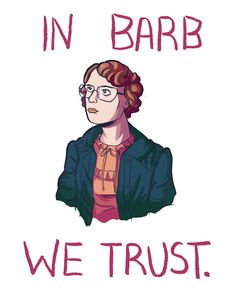Barb is all of us. (Barbara Holland from Stranger Things art)