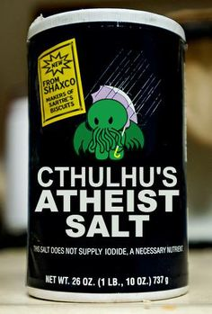Read the fine print. This salt does not supply iodine, a necessary nutrient! Cthulhu Art, Lovecraft Cthulhu, Hp Lovecraft, Call Of Cthulhu, Godzilla, Yog Sothoth, Lovecraftian Horror, Dark Lord, Geek Stuff