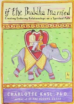 If the Buddha Married: Creating Enduring Relationships on a Spiritual Path (Compass) by Charlotte Kasl,http://www.amazon.com/dp/0140196226/ref=cm_sw_r_pi_dp_ZqLTsb1VAAPB54P6