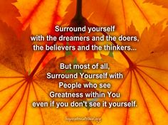 Who have you decided to surround yourself with?