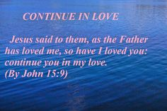 HOLY WORD: CONTINUE IN LOVE