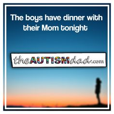 The boys have dinner with their Mom tonight   The boys will be visiting their Mom tonight for dinner and I'll be doing this  http://www.theautismdad.com/2016/06/03/the-boys-have-dinner-with-their-mom-tonight-2/  Please Like, Share and visit our Sponsors  ‪#‎Autism‬ ‪#‎AutismSpectrum‬ ‪‪#‎SingleParenting‬ ‪#‎AutismAwareness‬ ‪#‎AutismParenting‬ ‪#‎Family‬ ‬ ‪#‎SpecialNeedsParenting‬ ‪ ‪#‎Ohio‬ ‪#‎SpecialNeeds‬ ‪#�