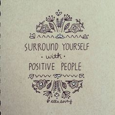 Surround yourself with positive people. Motivational quotes that inspire positive thinking in your in life. Tap to see more inspirational quotes. The Words, Cool Words, Great Quotes, Quotes To Live By, Inspirational Quotes, Motivational Quotes, Words Quotes, Me Quotes, Sayings