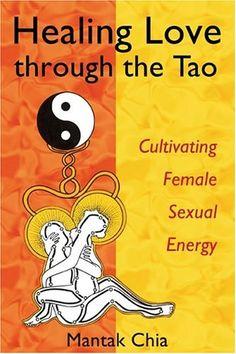 Bestseller Books Online Healing Love through the Tao: Cultivating Female Sexual Energy Mantak Chia, Maneewan Chia $11.53