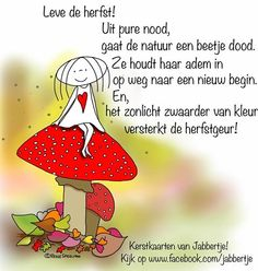 Herfst - Jabbertje Great Poems, Weather Seasons, Dutch Quotes, Yoga For Kids, Feel Tired, Walking In Nature, Happy Moments, Positive Quotes, Books To Read