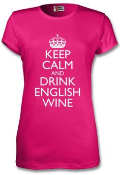 English Wine, Shirt Colour, People Having Fun, Keep Calm And Drink, New T, Tshirts Online, Neck T Shirt, Wines, Hoodies
