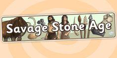 KS2 The Stone Age- Savage Stone Age Display Banner