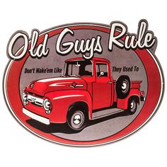 Old Guys Rule Don't Make 'Em Like They Used To Vintage Pickup Embossed Tin Sign⎜Open Road Brands