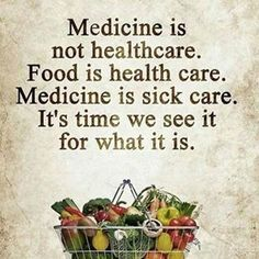 Medicine is not health care ~ Food is health care ~ Medicine is sick care and it. Medicine is not health care ~ Food is health care ~ Medicine is sick care and it& time we see it for what it is ~ Health Facts, Health Quotes, Health And Nutrition, Health Tips, Health And Wellness, Health Fitness, Wellness Plan, Food Quotes, Wellness Center