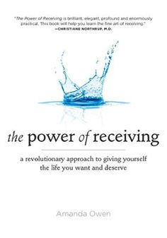 The Power of Receiving by Amanda Owen, Click to Start Reading eBook, Once in a blue moon an idea comes along that once heard seems so obvious that you wonder why somebody