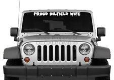 PROUD OILFIELD WIFE dripping oil windshield decal sticker rzr mine rig diesel tx