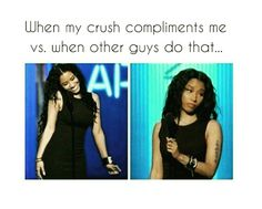 When my crush compliments  me vs. when other guys compliment me