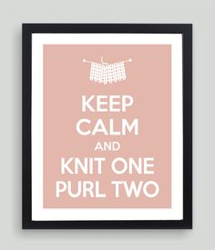 8x10 Keep Calm and Knit One Purl Two Art by NatalieDesignStudio,