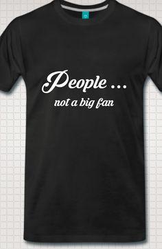 People.  EU: https://goo.gl/bSpgcN US: https://goo.gl/SXSC84  #fun #provocative #ocd #satire #funny #shirts #phobia #socialphobia #bff