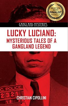Lucky Luciano: Mysterious Tales of a Gangland Legend (Gangland Mysteries) by Christian Cipollini http://www.amazon.com/dp/1939521122/ref=cm_sw_r_pi_dp_QUdUwb1VD24YT