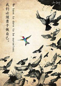 We have to dare to be ourselves.  我们必须勇于做自己。  (Wǒmen bìxū yǒngyú zuò zìjǐ.)  #quotes #life