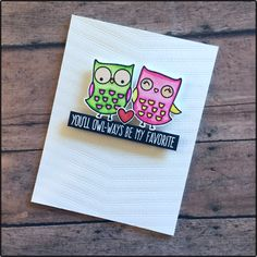 I'm loving the My Favorite Things I'm Owl Yours stamps! These will always be some of my favorites!