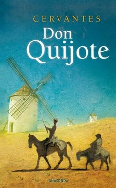 Werk der Weltliteratur: 'Don Quijote' von Miguel de Cervantes