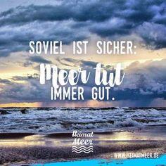 Soviel ist sicher: Meer tut immer gut. >>