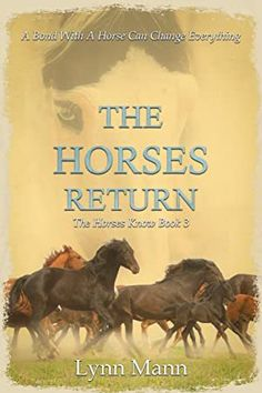 [Free Read] The Horses Return: The Horses Know Book 3 (The Horses Know Trilogy) Author Lynn Mann, Got Books, Books To Read, What To Read, Book Photography, Free Reading, Love Book, Book Recommendations, Reading Online, Free Books