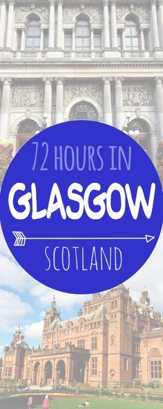 City guide: how to spend 72 hours in Glasgow #travel http://toeuropeandbeyond.com/72-hours-in-glasgow/