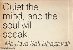 Quiet The Mind And The Soul Will Speak - Soul Quote