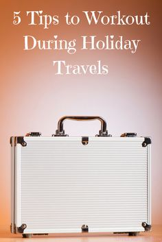 Are you traveling this holiday season and have a hard time finding time and motivation to workout? Check out these 5 tips to workout during holiday travels.