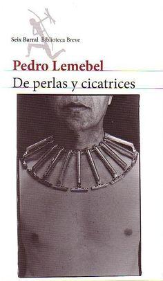 De Perlas y Cicatrices - Pedro Lemebel