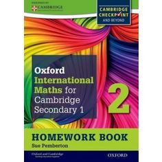Oxford International Mathematics for Cambridge Secondary 1 Homework Book 2 (Pack of For Cambridge Checkpoint and beyond (CIE Checkpoint) Cambridge Igcse, Secondary Teacher, Book Authors, Mathematics, Homework, Curriculum, Good Books, I Am Awesome, Oxford
