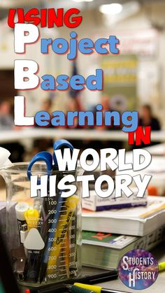 How to bring Project Based Learning to your World History classes!