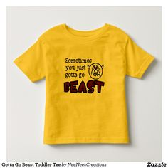 Shop Gotta Go Beast Toddler Tee created by NeeNeesCreations. Online Shopping Australia, Beast