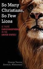 So many Christians, so few lions : is there Christianophobia in the United States? #Christianophobia #Bias February 2017