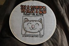 Wanted: Dead or Alive  Schroedinger's Cat    Made for me in a Craftster Ongoing Hoop Swap, July 2012