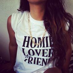 homie. lover. friend....gosh I gotta get this made