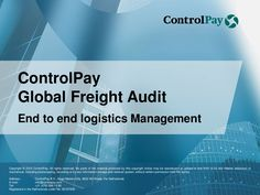 ControlPay Global Freight Audit  by ControlPay BV via slideshare