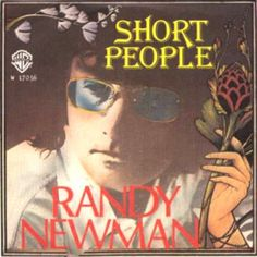 Randy Newman wrote Short People Song.