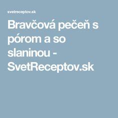 Bravčová pečeň s pórom a so slaninou - SvetReceptov.sk
