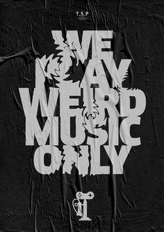 We play weird music only TSP poster