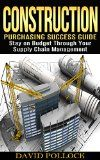 Free Kindle Book -  [Computers & Technology][Free] Construction: Purchasing Success Guide, Stay on Budget Through Your Supply Chain Management (Small Business, Project Management, Buying Guide, Procurement, Vendor, Estimating, Bidding) Check more at http://www.free-kindle-books-4u.com/computers-technologyfree-construction-purchasing-success-guide-stay-on-budget-through-your-supply-chain-management-small-business-project-management-buying-guide-procurement-vendor-e/