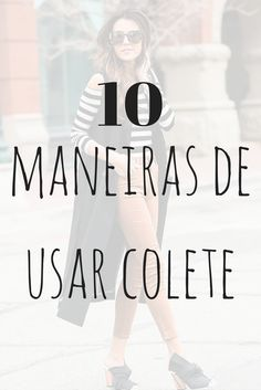 10 maneiras de usar colete. como usar colete longo. maxi colete. look com colete. look com terceira peça. Feeds Instagram, Look Rock, Casual Jeans, Animal Photography, Balmain, Casual Looks, Stylists, Plus Size, My Style