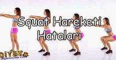 Squat hareketi yapanların en sık yaptığı hatalar hangileridir? Doğru squat hareketi nasıl yapılır?